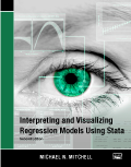 Interpreting and Visualizing Regression Models Using Stata, Second Edition